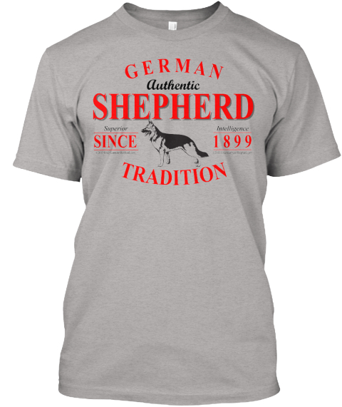 Hey! Show The World Your German Shepherd Spirit And Get Your Own Limited%2 C One Of A Kind Gsd T Shirt Now Before Time... Light Steel T-Shirt Front