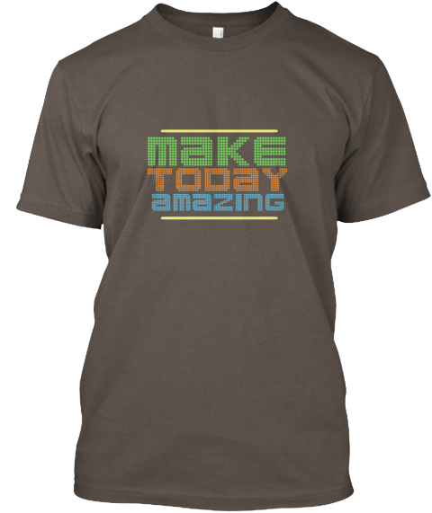 Make Today Amazing Coffee T-Shirt Front
