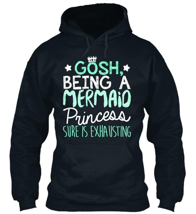 Off-the-rack-Mermaid-Gosh-Being-A-Mermaio-Princess-Standard-College-Hoodie