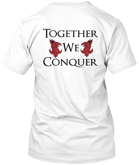 Together We Conquer White T-Shirt Back