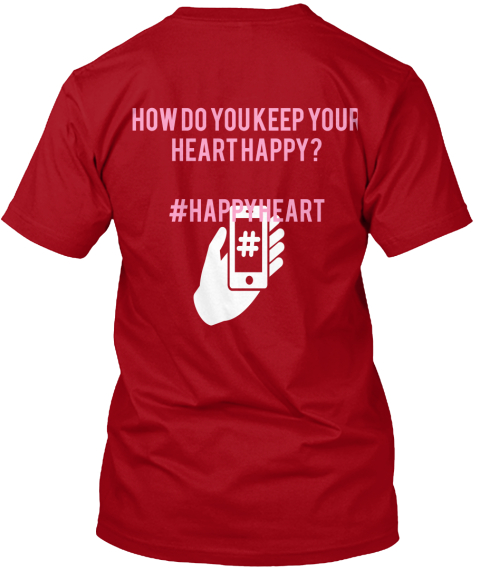 How Do You Keep Your  Heart Happy?  #Happyheart Deep Red T-Shirt Back