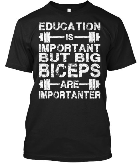 Limited Edition   Biceps Are Importanter Black T-Shirt Front