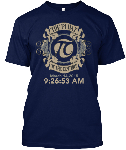 The Pi Day Of The Century March 14 2015 9 26 53 A.M Navy T-Shirt Front