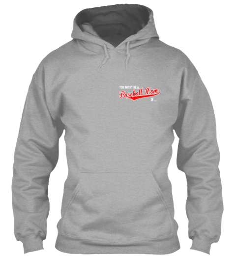 You Might Be A Baseball Mom If... Sport Grey Sweatshirt Front