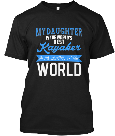 The World's Best Kayaker   T Shirt Black T-Shirt Front