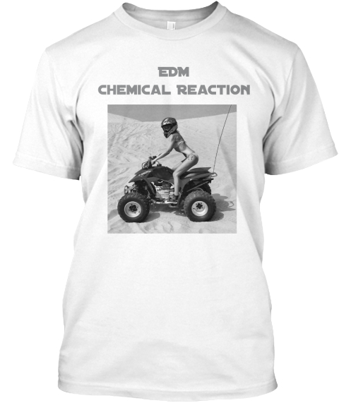 Edm Chemical Reaction White T-Shirt Front