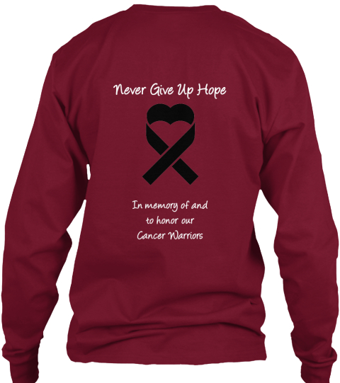 Never Give Up Hope In Memory Of And  To Honor Our Cancer Warriors Cardinal Red Kaos Back
