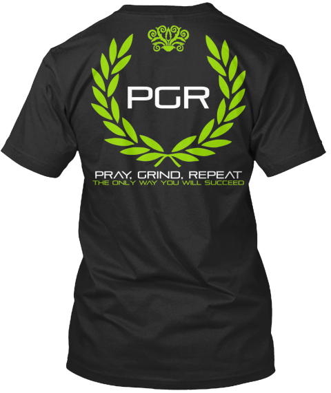 Pgr Pray, Grind, Repeat The Only Way You Will Succeed Black T-Shirt Back