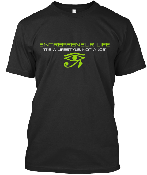 "Entrepreneur Life ""It's A Lifestyle, Not A Job"" Black T-Shirt Front"