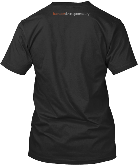 Humane Development (The Shirt) Black T-Shirt Back