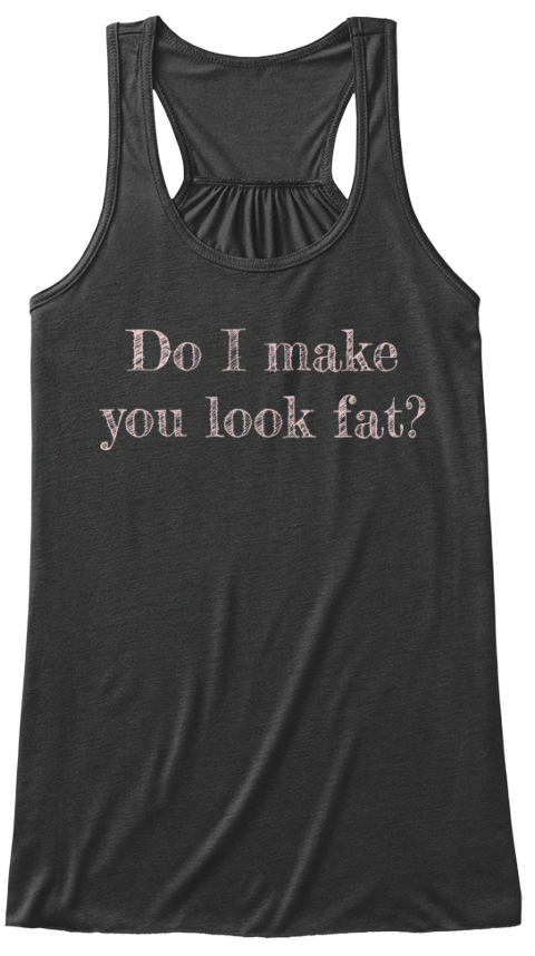 how to know if you look fat