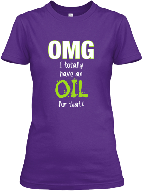 Omg oil for that limited edition omg i totally for Omg i print shirts