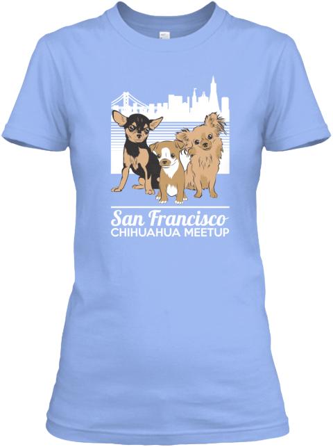 San francisco chihuahua meetup t shirts products teespring for Bespoke shirts san francisco