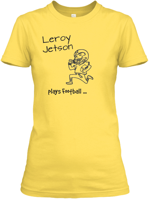 Leroy %0 A Jetson Plays Football ... Yellow T-Shirt Front