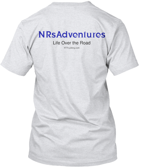 N Rs Adventures Life Over The Road Yt Trucking.Com Ash T-Shirt Back