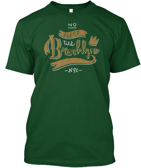 No Sleep Till Brooklyn Nyc Deep Forest T-Shirt Front