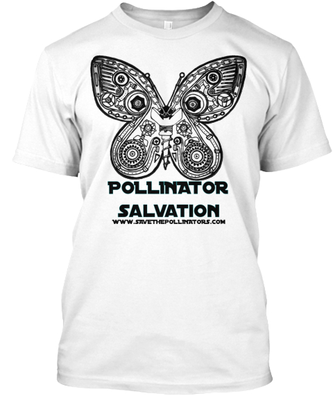 Pollinator Salvation   Www.S Aveth Ep Ollinators.Com White T-Shirt Front