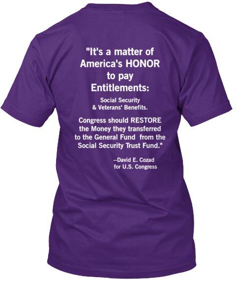 """It's A Matter Of  America's Honor  To Pay  Entitlements:  Social Security & Veterans' Benefits. ... Purple T-Shirt Back"