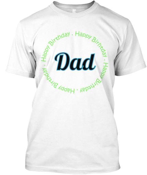 Happy Birthday Dad From I Love T Shirts