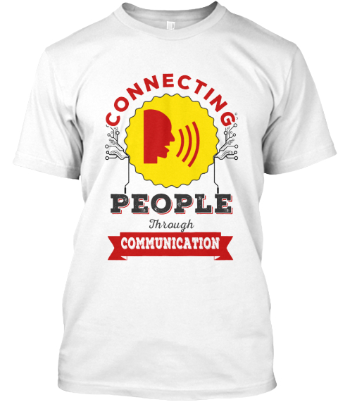 Communication Connects Us White T-Shirt Front