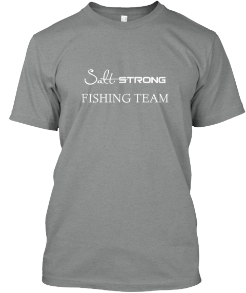 Salt strong fishing team fishing team t shirt teespring for Fishing team shirts