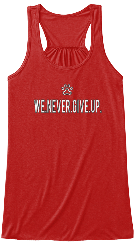 We.Never.Give.Up. Red T-Shirt Front