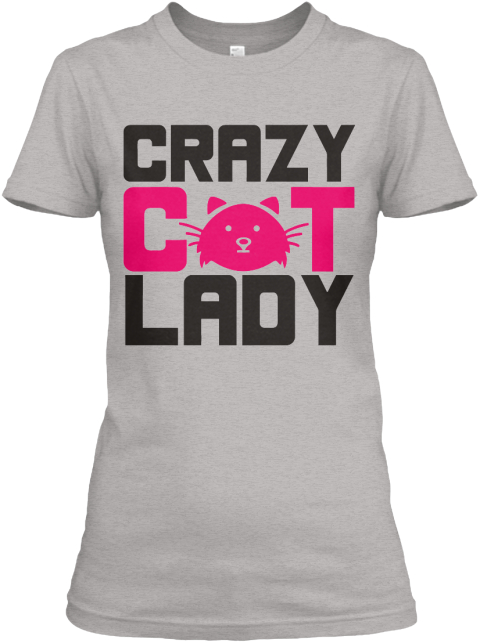 Crazy Cat Lady T Shirts And Hoodies Light Steel T-Shirt Front