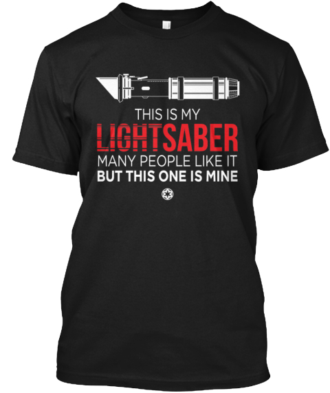 My Lightsaber Is Red! (New Design) Black T-Shirt Front
