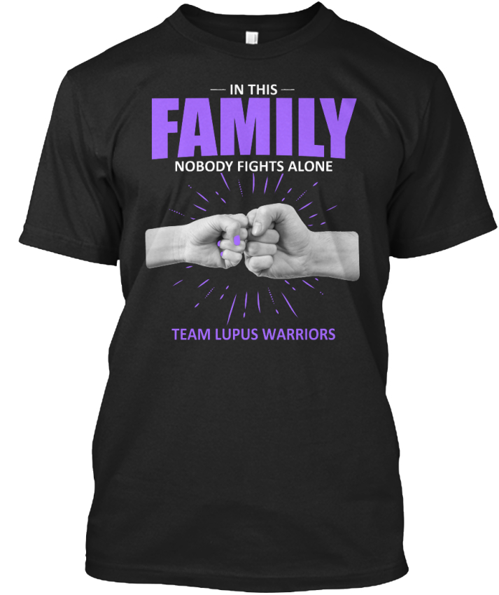 Lupus-Not-Alone-123407-In-This-Family-Nobody-Fights-Standard-Unisex-T-Shirt