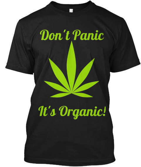 7cc79c198 Don't Panic It's Organic! Black T-Shirt Front. Limited Edition ...