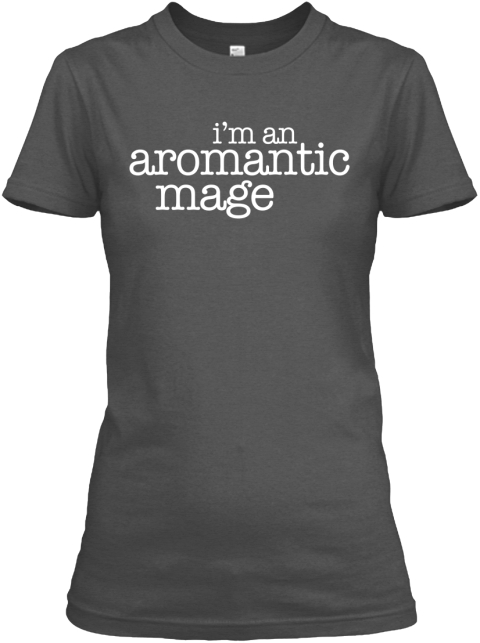 I'm An Aromantic Mage Charcoal Women's T-Shirt Front