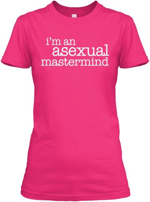 I'm An Asexual Mastermind Heliconia Women's T-Shirt Front
