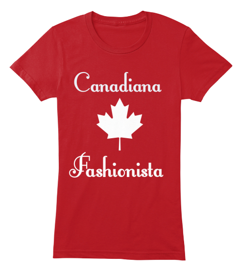 Canadiana Fashionista Red Women's T-Shirt Front