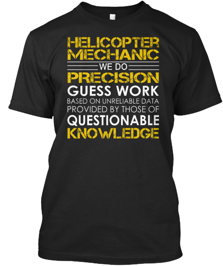 Comfortable-Helicopter-Mechanic-We-Do-Precision-Guess-Standard-Unisex-T-Shirt