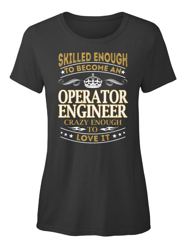 Operator-Engineer-Skilled-Enough-To-Become-An-Crazy-Standard-Women-039-s-T-Shirt
