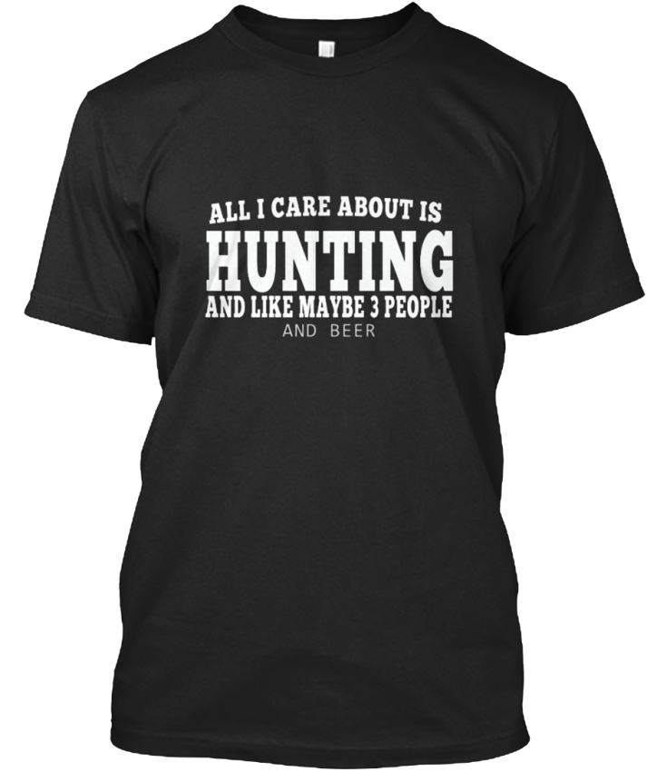 Must-have-Deer-Hunting-All-I-Care-About-Is-And-Like-Standard-Unisex-T-Shirt