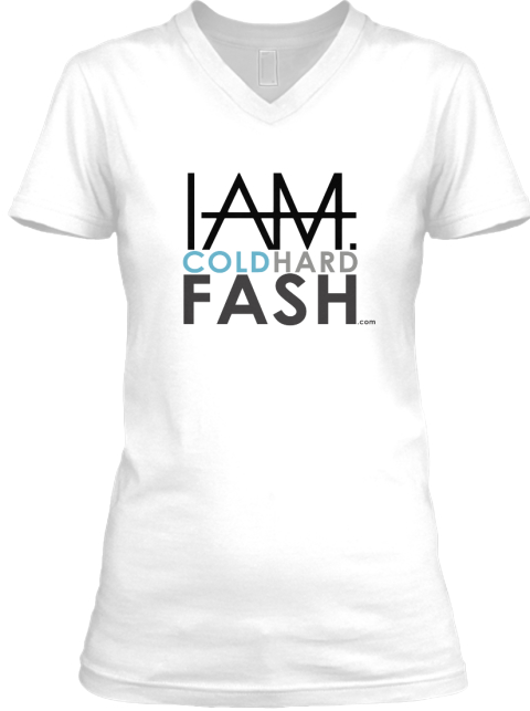 Cold Hard Fash I Am. Collection White T-Shirt Front