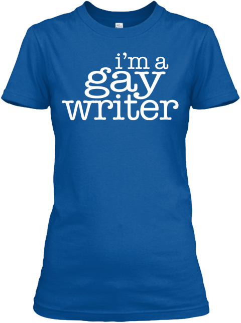 I'm A Gay Writer Royal Women's T-Shirt Front
