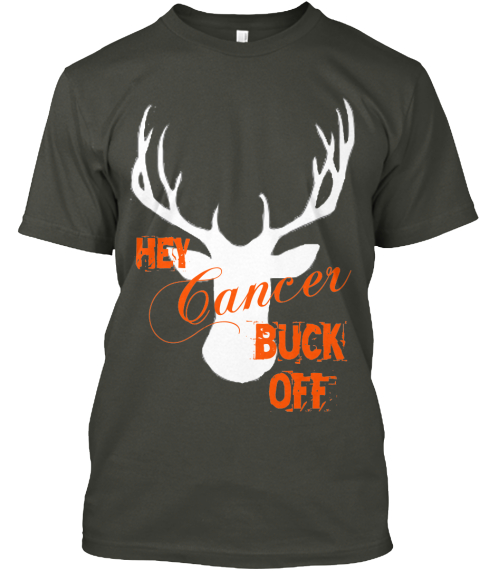 Cancer Hey Buck %0 Aoff Smoke Gray T-Shirt Front