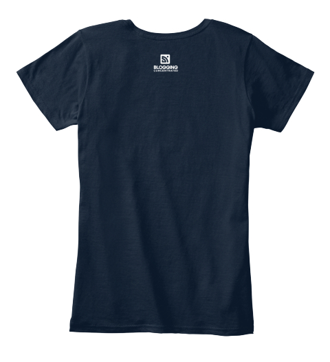 July's Blogging Shirt Of The Month New Navy Women's T-Shirt Back