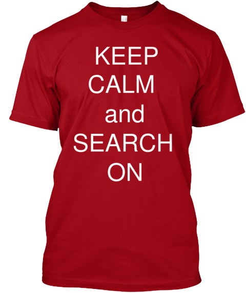 Keep Calm  And Search  On Deep Red T-Shirt Front