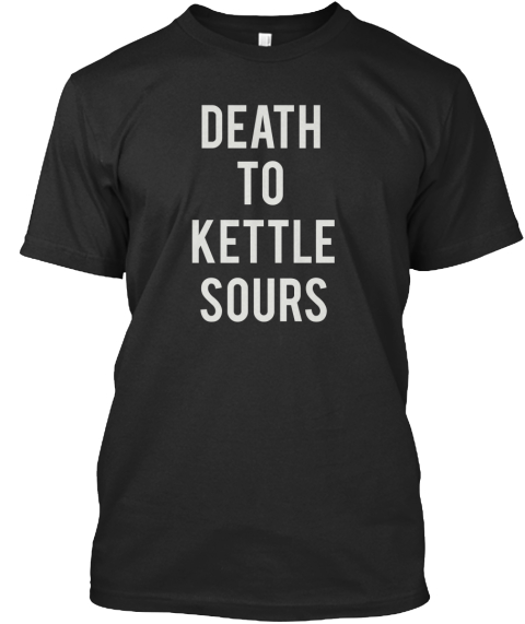 Death To  Kettle Sours Black T-Shirt Front