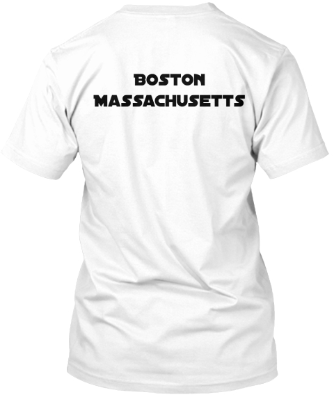 Boston%0 A Massachusetts White T-Shirt Back