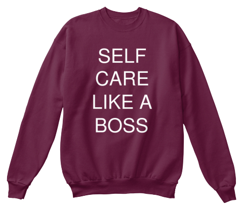 5510fd113 Self Care Like A Boss - self care like a boss Products | Teespring