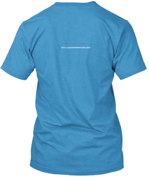 An Anarchic Mind: One Step From Chaos Heathered Bright Turquoise  T-Shirt Back