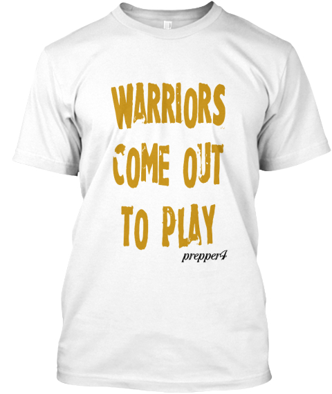 Warriors Come Out And Play T Shirt: P4 Warriors Come Out To Play