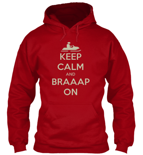 Keep Calm And Braaap On Hoodie Deep Red T-Shirt Front