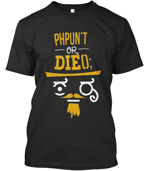 Phpunit Or Die(); Limited Edition Tees  Black T-Shirt Front