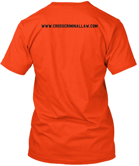 Www.Crosscriminallaw.Com Deep Orange  T-Shirt Back