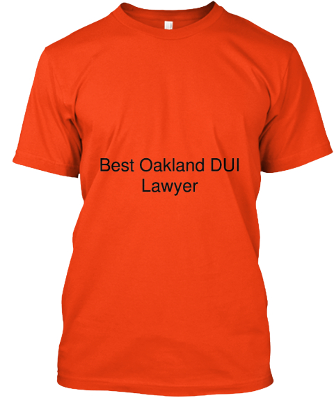 Best Oakland Dui Lawyer Deep Orange  T-Shirt Front